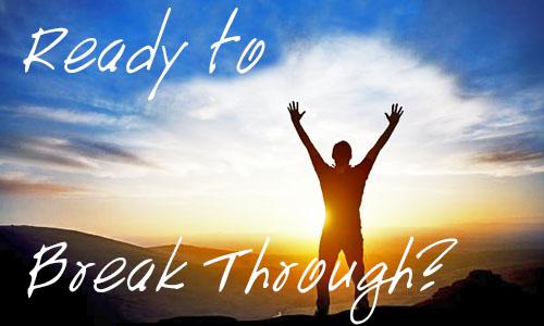 Are you ready to break through?